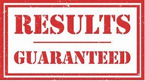 results gauranteed